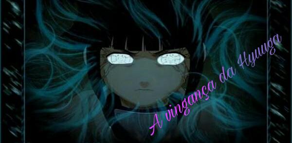 Fanfic / Fanfiction A vingança da Hyuuga