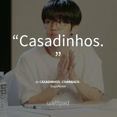 Fanfic / Fanfiction Casadinhos -chanbaek-