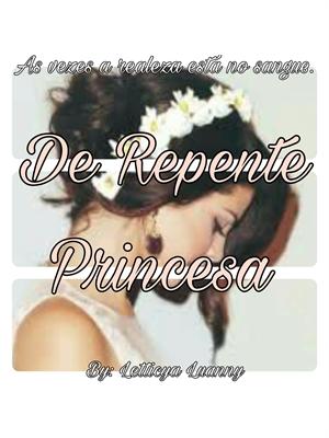 Fanfic / Fanfiction De Repente Princesa.