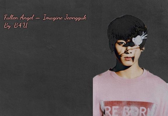 Fanfic / Fanfiction Fallen Angel - Imagine Jeongguk