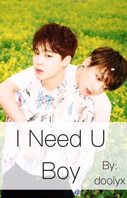 Fanfic / Fanfiction I Need U Boy - JIKOOK