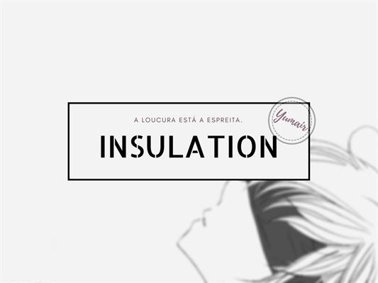 Fanfic / Fanfiction Insulation - Interativa