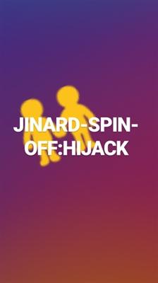 Fanfic / Fanfiction Jinard-Spin-Off: HiJack