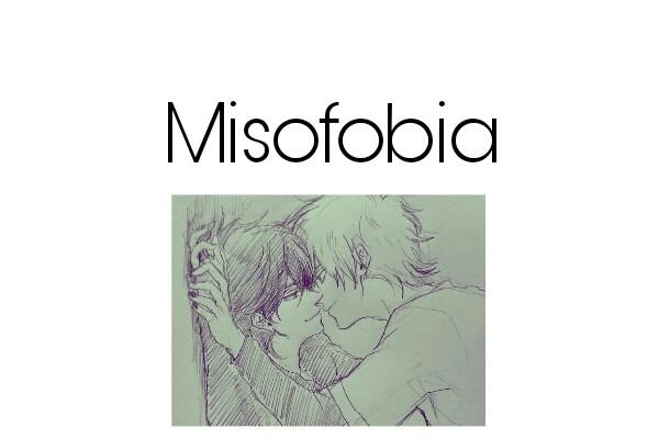 Fanfic / Fanfiction Misofobia