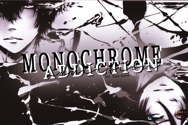 Fanfic / Fanfiction Monochrome Addiction