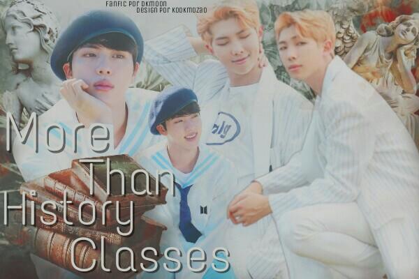 Fanfic / Fanfiction More Than History Classes - (Namjin)
