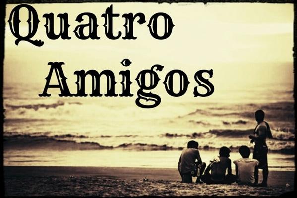 Fanfic / Fanfiction Quatro Amigos.
