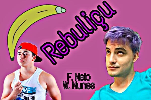 Fanfic / Fanfiction Rebuliçu - Amor entre youtubers