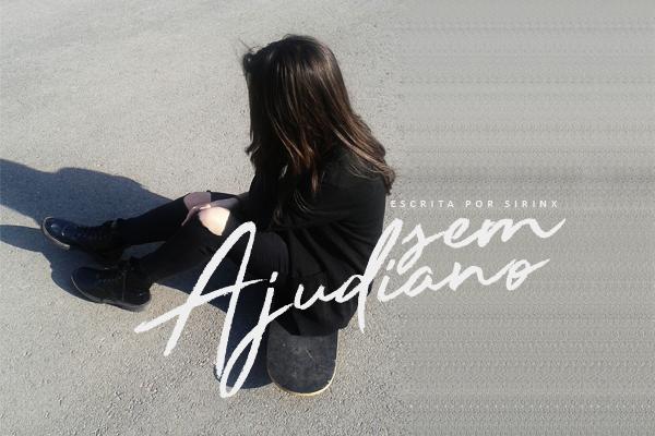 Fanfic / Fanfiction Sem Ajudiano