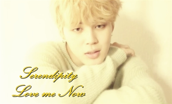 Fanfic / Fanfiction Serendipity - Love me Now