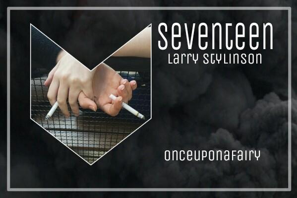 Fanfic / Fanfiction Seventeen - Larry Stylinson