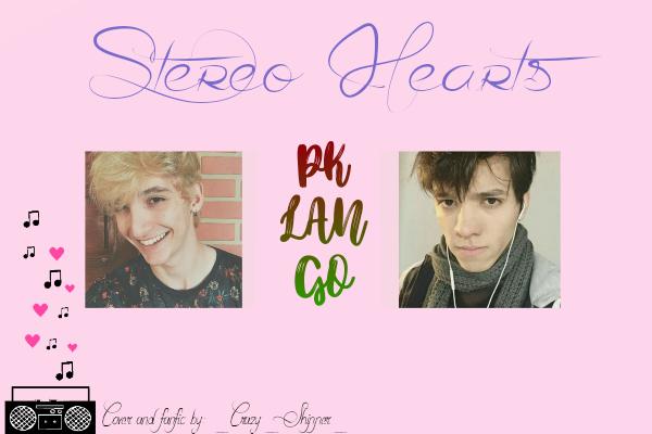 Fanfic / Fanfiction Stereo Hearts - Pklango