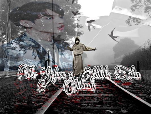 Fanfic / Fanfiction The Return of Hikiko San (Jikook)