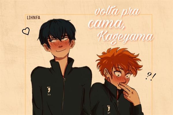 Fanfic / Fanfiction Volta pra cama, Kageyama