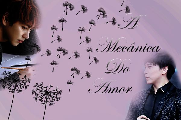 Fanfic / Fanfiction A Mecânica do Amor