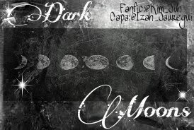 Fanfic / Fanfiction Dark Moons (Interativa)
