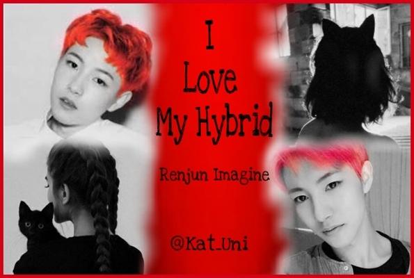 Fanfic / Fanfiction I Love My Hybrid - Imagine Renjun (Nct)