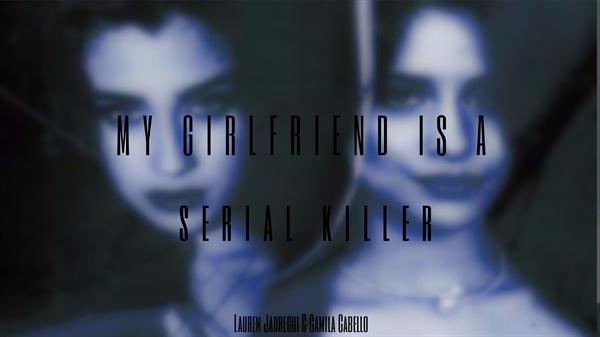 Fanfic / Fanfiction My Girlfriend Is A Serial Killer