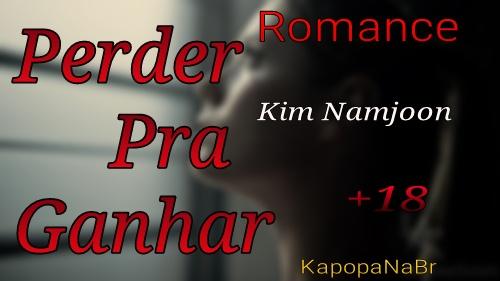 Fanfic / Fanfiction Perder Pra Ganhar-Kim Namjoon