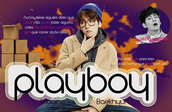 Fanfic / Fanfiction Playboy ( Imagine Baekhyun )
