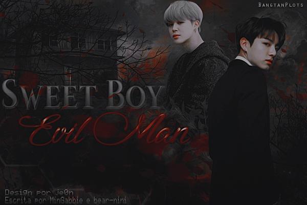 Fanfic / Fanfiction Sweet Boy, Evil Man
