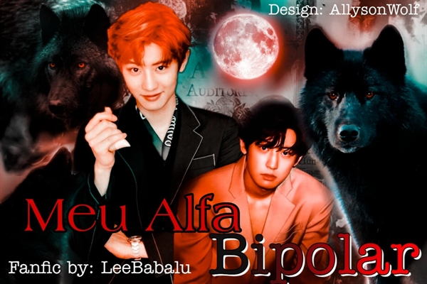 Fanfic / Fanfiction Meu Alfa Bipolar (Imagine Park Chanyeol)