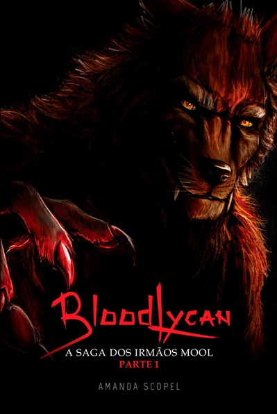 Fanfic / Fanfiction BloodLycan - A Saga dos irmãos Mool - Parte 1
