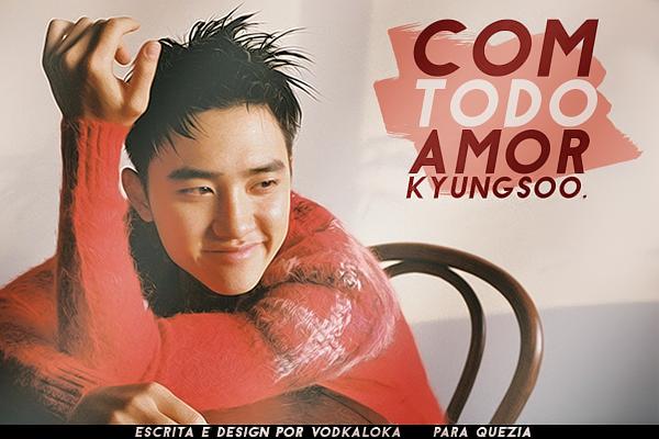 Fanfic / Fanfiction Com todo amor, Kyungsoo.