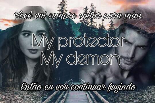 Fanfic / Fanfiction My protector, My demon ( Em revisão)