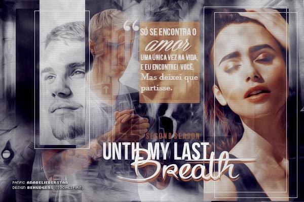 Fanfic / Fanfiction Until MY Last Breath-Second season