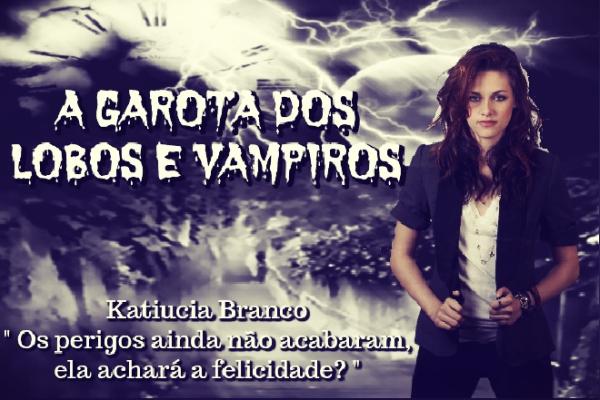 História A Garota dos Lobos e Vampiros - História escrita por