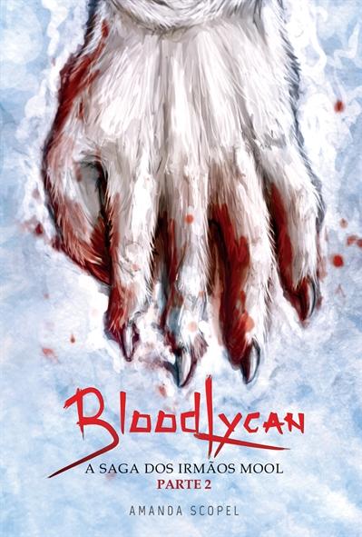 Fanfic / Fanfiction BloodLycan - A Saga dos irmãos Mool - Parte 2