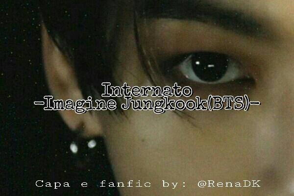 Fanfic / Fanfiction Internato - Imagine Jungkook(BTS)