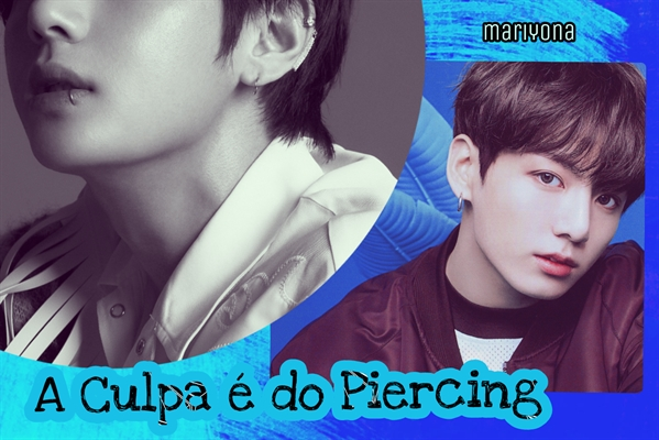 Fanfic / Fanfiction A Culpa é do Piercing ( TaeKook )