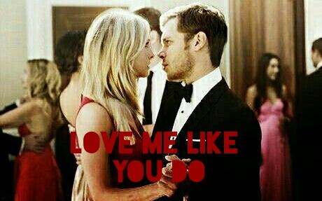 Fanfic / Fanfiction Love Me Like You Do - Klaroline
