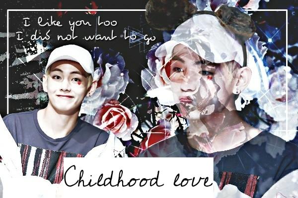 Fanfic / Fanfiction Childhood love - Kim Taehyung