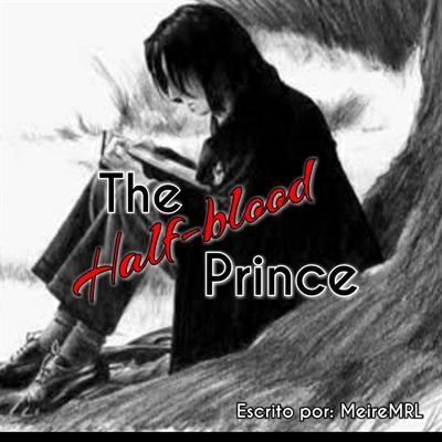 Fanfic / Fanfiction The Half-Blood Prince - Severo Snape