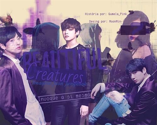 Fanfic / Fanfiction Beautiful Creatures (imagine Jungkook)