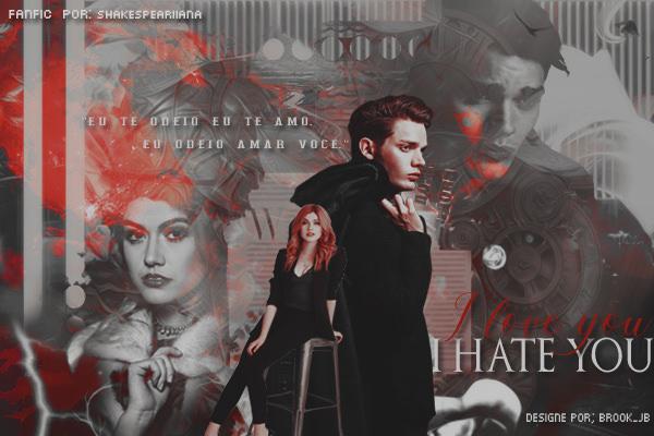Fanfic / Fanfiction I Hate You, I Love You