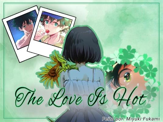 Fanfic / Fanfiction The Love Is Hot (Imagine Midoriya Izuku)