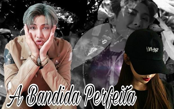 Fanfic / Fanfiction A Bandida perfeita-kim namjoon