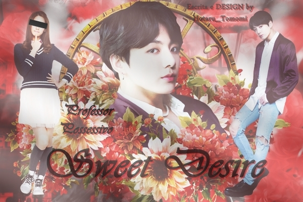 Fanfic / Fanfiction Sweet Desire- Imagine Jungkook (Professor Possessivo) (Hot)