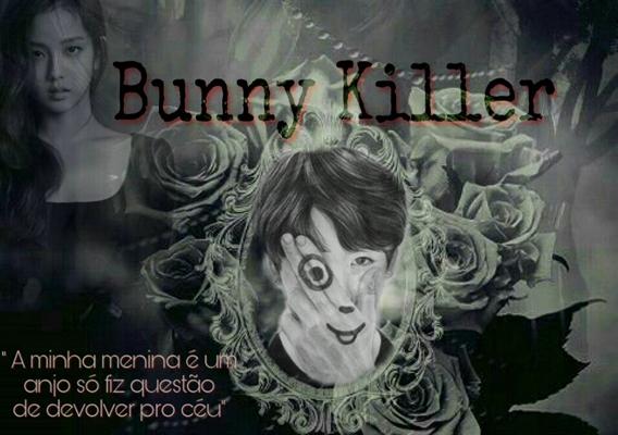 Fanfic / Fanfiction Imagine Jungkook - Bunny Killer