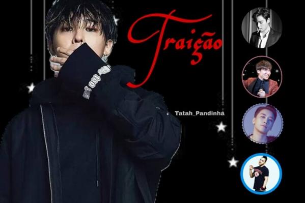 Fanfic / Fanfiction Traição (oneshot G-Dragon)