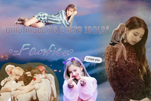 Fanfic / Fanfiction Uma história entre Idols