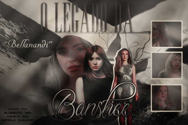 Fanfic / Fanfiction O Legado Da Banshee 1 - Bellanandi