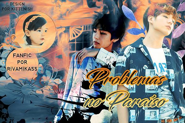 Fanfic / Fanfiction Problemas no Paraíso