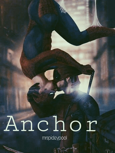 Fanfic / Fanfiction Anchor (spideypool Au)