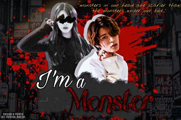 Fanfic / Fanfiction I'm a Monster