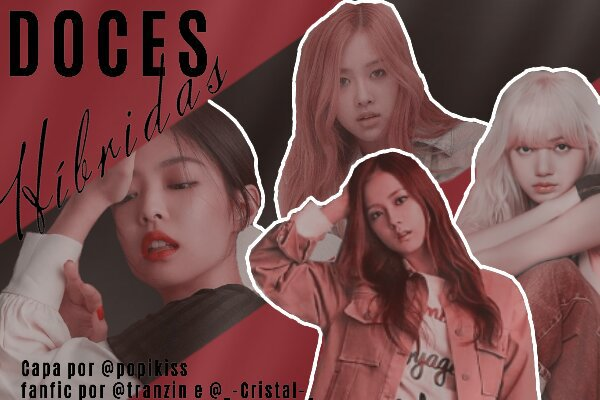 História Doces híbridas - Imagine Rosé, Lisa, Jisoo e Jennie